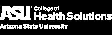 ASU College of Health Solutions Arizona State University